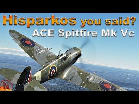 WT || Spitfire Mk Vc - Hisparkos you said?