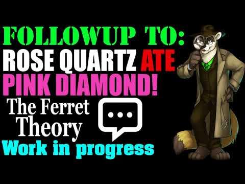 WIP#1-Followup to: Rose Quartz Ate Pink Diamond! - Steven Universe Theory
