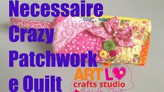 Necessaire Com Quilt e Crazy Patchwork – Quilted Crazy Patchwork Cosmetic Bag