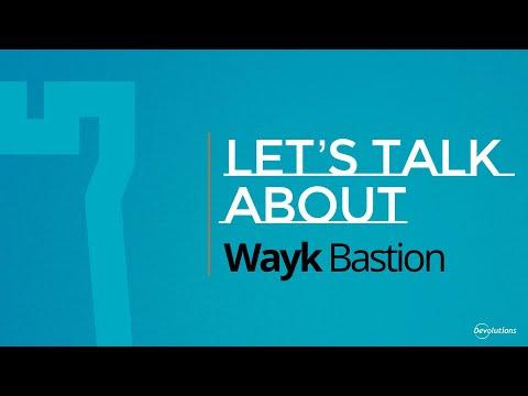 Let's Talk about Devolutions Wayk Bastion - 2021 Webinar