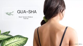HOW TO RELIEVE NECK TENSION TUTORIAL- using a Gua-Sha