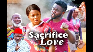 SACRIFICE OF LOVE SEASON 7 - (New Movie ) DESTINY ETIKO 2021 Latest Nigerian Nollywood Movie