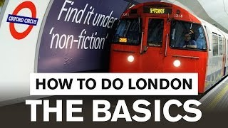 How to do London: The Basics – London Travel Guide