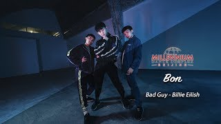 Billie Eilish-Bad Guy|Choreography by Bon【MillenniumBejing】 Video