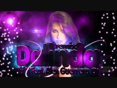 Tu Dj & AlexGuerreroDj Feat. Alex Mica - Dalinda (Remix 2012)