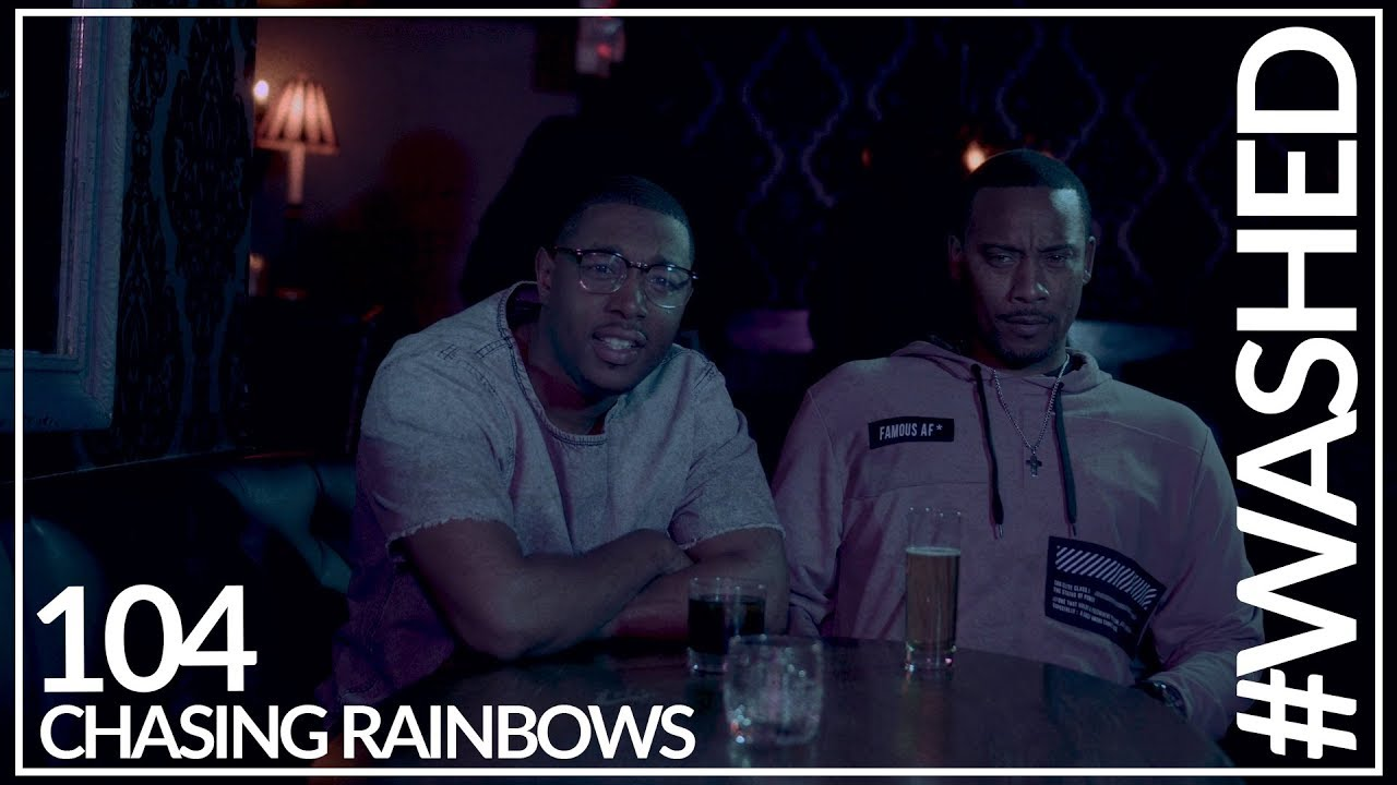 NEW: Chasing Rainbows: #WASHED (104)