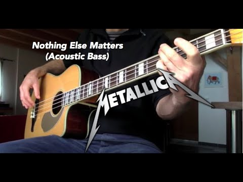 Metallica -  Nothing Else Matters -  Acoustic Bass cover