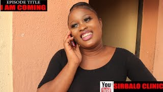 SIRBALO CLINIC -  I AM COMING EPISODE TITLE