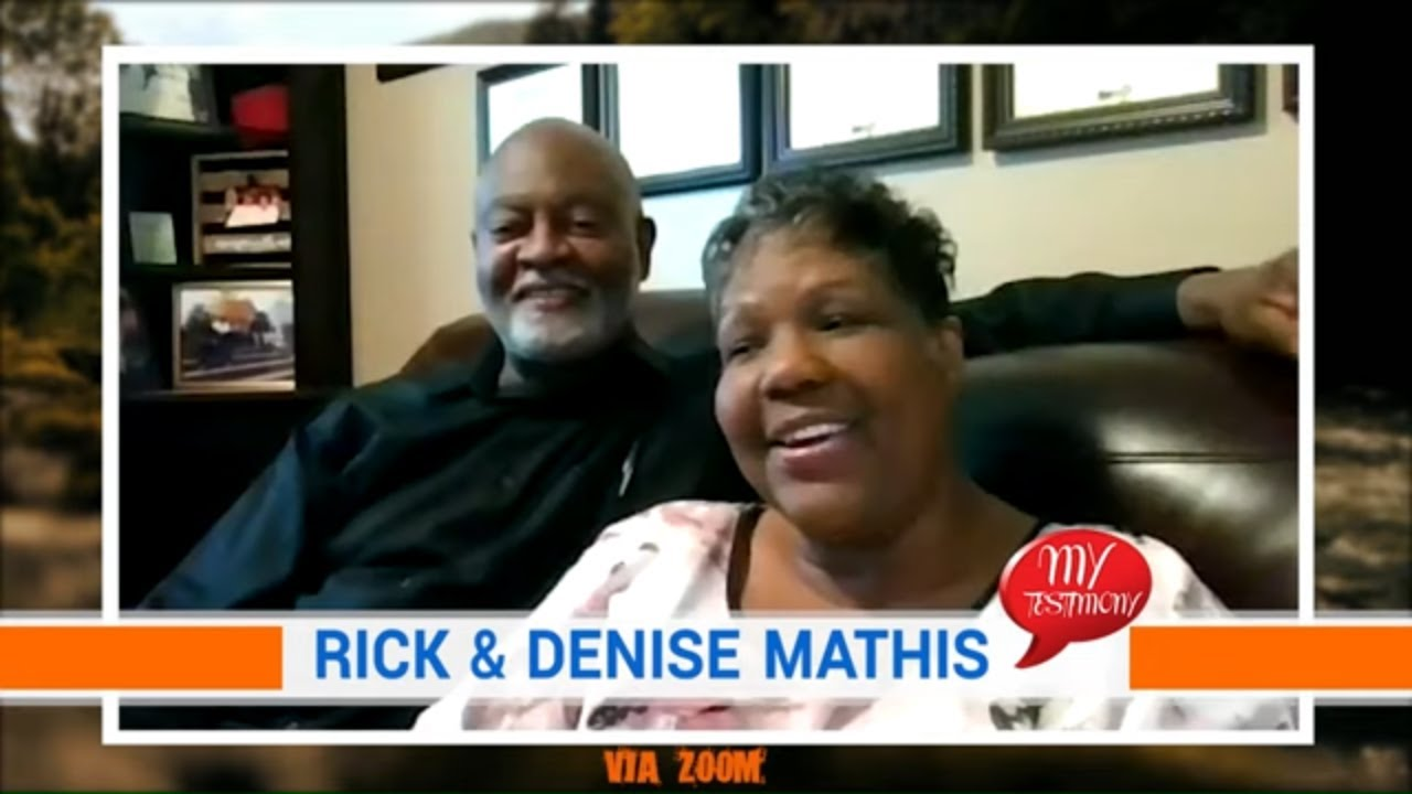 My Testimony Episode 2: Rick & Denise Mathis