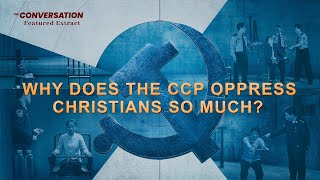 Gospel Movie Clip (1) - Why Does the CCP Monitor and Oppress Christians So Much?