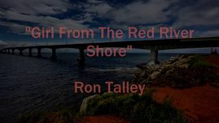 """""""Girl From The Red River Shore"""" written by Mr. Dylan (arr R Talley)"""