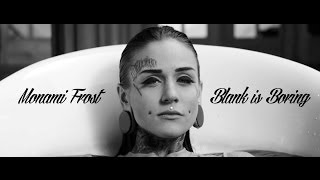 MONAMI FROST - BLANK IS BORING