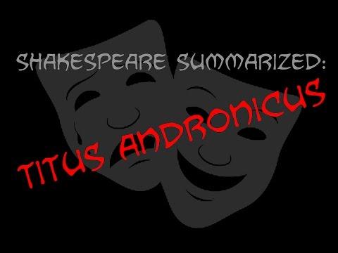 Shakespeare Summarized: Titus Andronicus