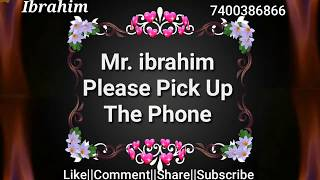 Mr. Ibrahim Please Pick Up The Phone||new famous name ringtone||ibrahim name ringtone|sayyed ibrahim