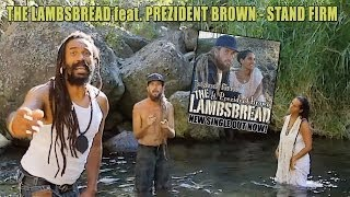 The Lambsbread feat. Prezident Brown - Stand Firm [Official Video 2013]