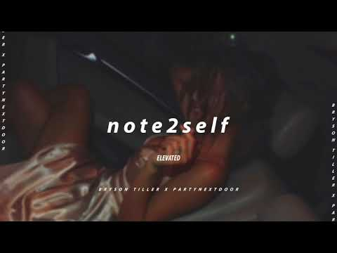 note2self || BRYSON TILLER x PARTYNEXTDOOR TYPE BEAT