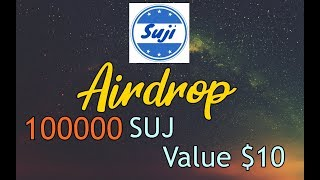 Suji Airdrop 100,000 [ SUJ ] Tokens ~ $$ 10