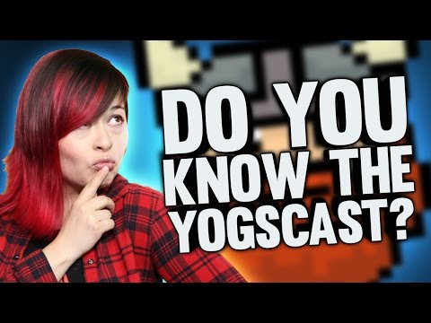 DO YOU KNOW THE YOGSCAST?