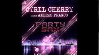 CYRIL CHERRY Party Sax (Original Edit)