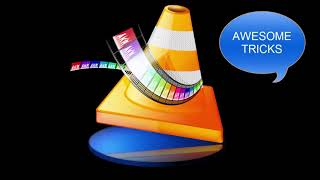 Tricks of VLC Media Player (awsome 6 tricks)