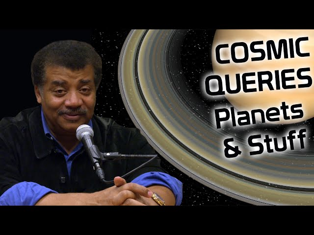 Cosmic Queries: Planets and Stuff with Neil deGrasse Tyson