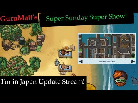 GuruMatt's Super Sunday Super Show! [I'm in Japan Update Stream!] - The Escapists 2
