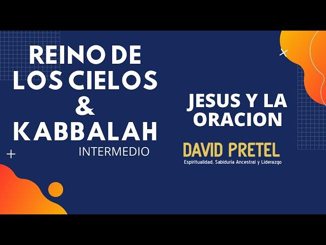 EL REINO DE LOS CIELOS: JESHUA Y LA ORACIÓN PT1