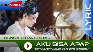 Video Bunga Citra Lestari - Aku Bisa Apa? (OST. Jilbab Traveler) | Official Lyric Video download MP3, 3GP, MP4, WEBM, AVI, FLV November 2017