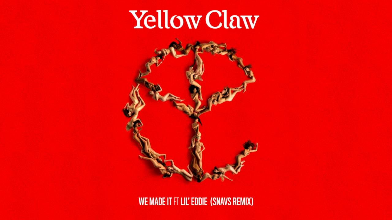 Yellow Claw feat. Lil Eddie - We Made It (Snavs Remix) (2016)