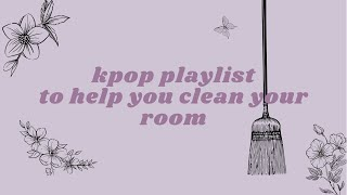 kpop playlist to help you clean your room