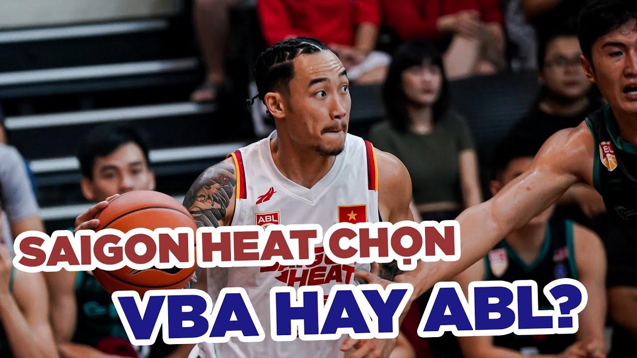 Saigon Heat sẽ chọn ABL hay VBA?
