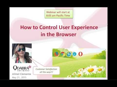 How to control user experience in the Browser: Qdabra Weekly Free Webinar