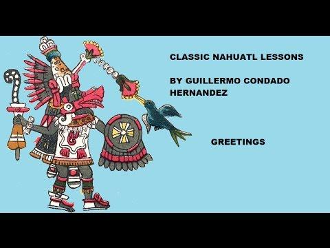 Classical Nahuatl lesson: Greetings