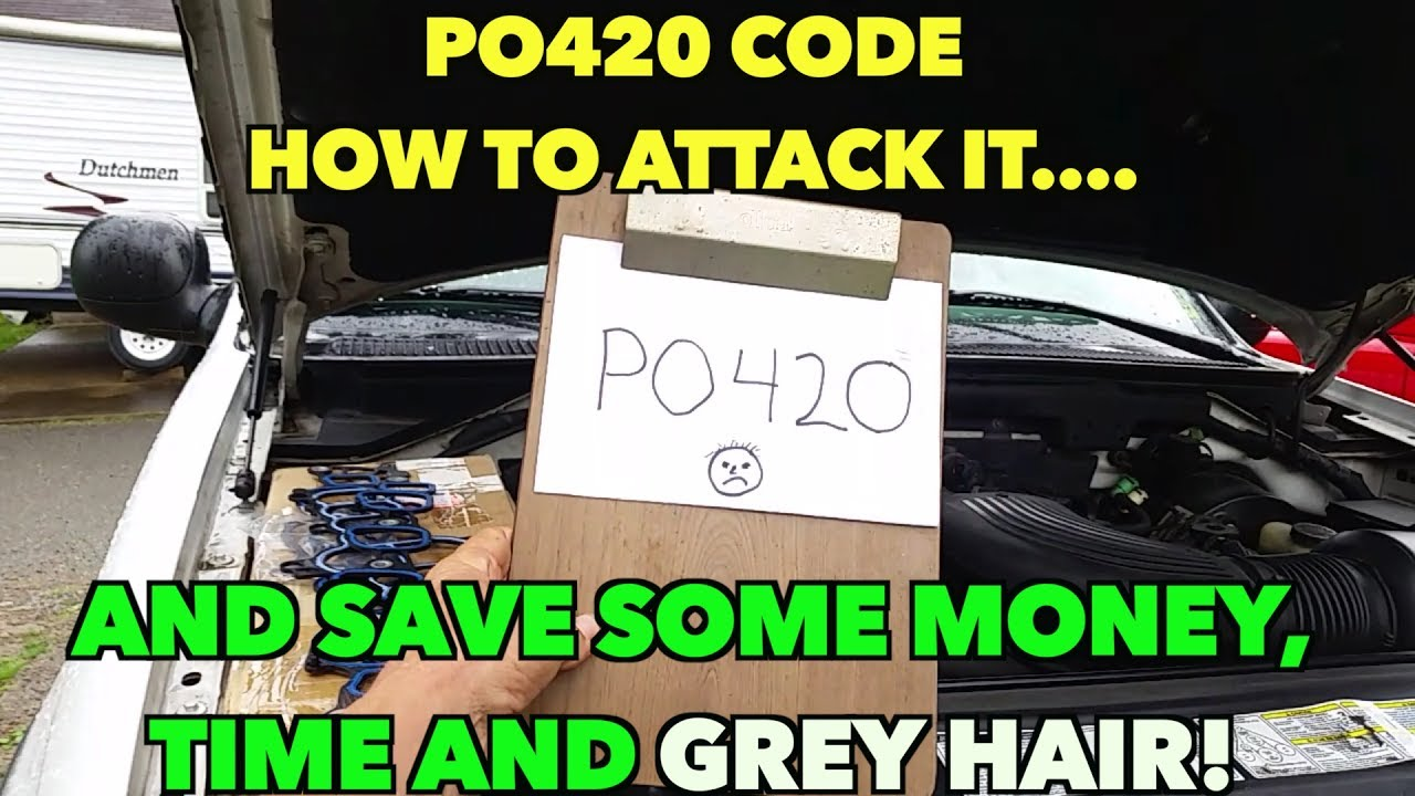 PO420 Code. How to fix it. Don't spent spend tons of ...