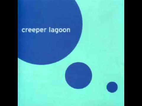 Creeper Lagoon - Dear Deadly