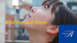 [PV]Rooftop and moon/屋上利活用プロジェクト
