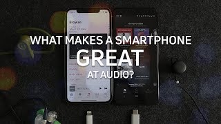What makes a smartphone great at audio?