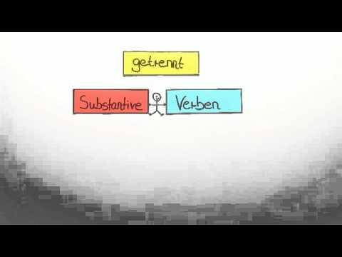 Zusammen- und Getrenntschreibung (Substantive und Verben) | Deutsch | Rechtschreibung