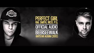 Beerseewalk - Perfect Girl km. Rico, P.G., Smith (Audio)