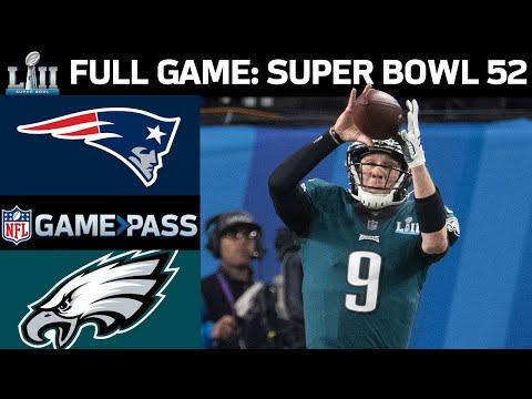 Super Bowl 52 FULL Game: New England Patriots vs. Philadelphia Eagles