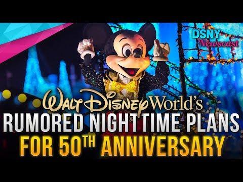 DISNEY WORLD's Rumored Nighttime Plans For 50th Anniversary in 2021 - Disney News - 2/15/18