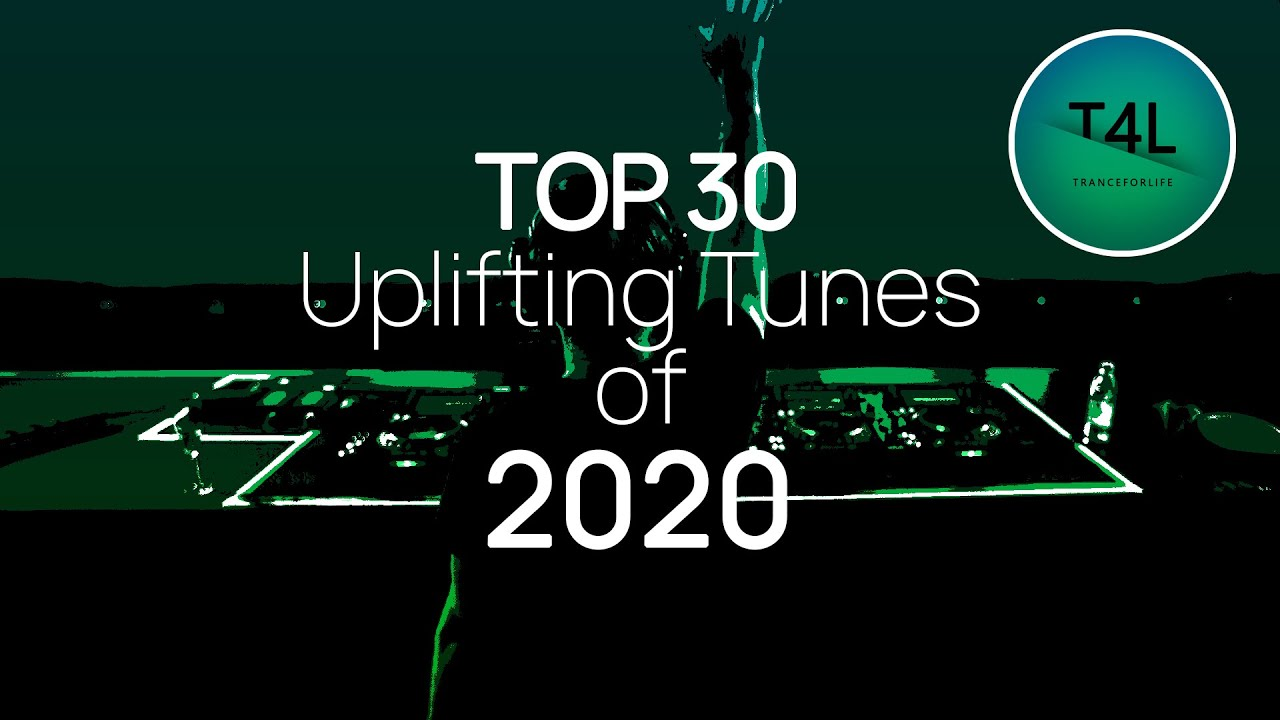 TOP 30 of 2020 - Uplifting Trance Mix