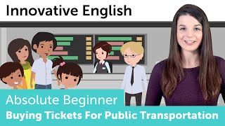 Buying Tickets for Public Transportation - Innovative English