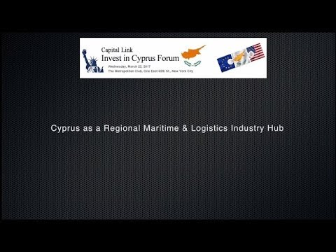 2017 Capital Link Invest in Cyprus Forum  - Cyprus as a Regional Maritime