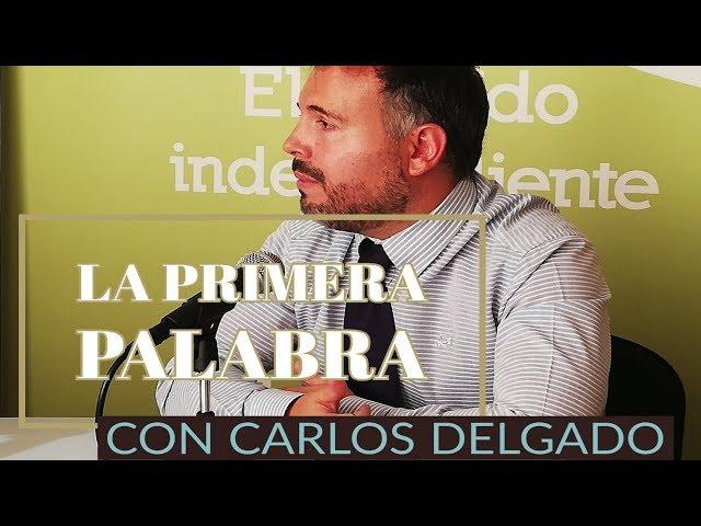 Carlos Delgado en #LaPrimeraPalabra