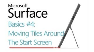 Surface RT Tips - Basics: #4 Moving Tiles Microsoft Windows 8