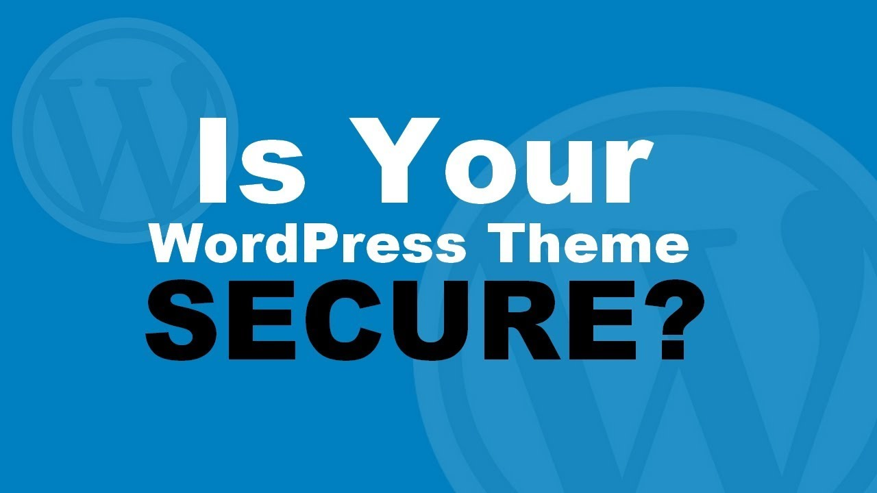 WordPress Theme Security: How To Pick A Secure WordPress Theme - YouTube