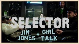 Jim Jones & Girl Talk Meet Up In A Midtown Studio - Selector