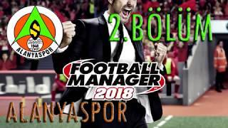 Football Manager 2018 Alanyaspor Chapter #2
