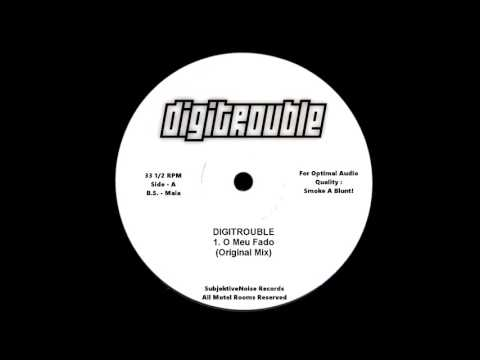 Digitrouble - O Meu Fado (Original Mix)